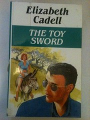 Cover of: The toy sword | Elizabeth Cadell