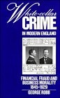 Cover of: White-collar crime in modern England | George Robb