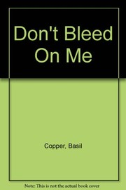 Cover of: Don't bleed on me