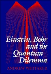 Cover of: Einstein, Bohr and the quantum dilemma | Andrew Whitaker