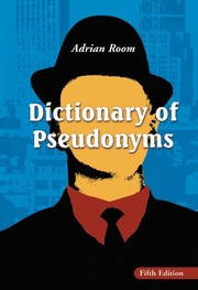 Cover of: Dictionary of Pseudonyms: 13,000 Assumed Names and Their Origins, 5th ed.
