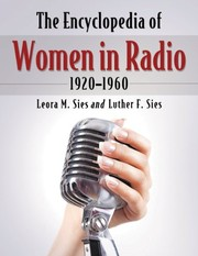 Cover of: The Encyclopedia of Women in Radio, 1920-1960