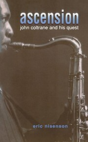 Cover of: Ascension: John Coltrane And His Quest