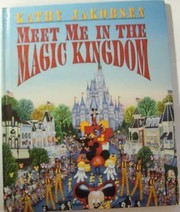 Cover of: Meet me in the Magic Kingdom | Kathy Jakobsen