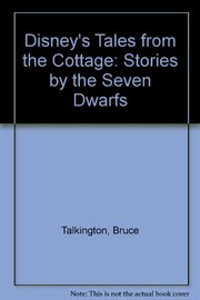 Cover of: Disney's tales from the cottage: stories by the seven dwarfs