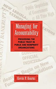 Cover of: Managing for accountability | Kevin P. Kearns