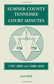 Cover of: Sumner County, Tennessee, court minutes, 1787-1805 and 1808-1810 | Carol Wells