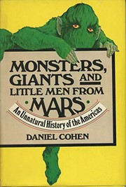 Cover of: Monsters, giants, and little men from Mars | Daniel Cohen