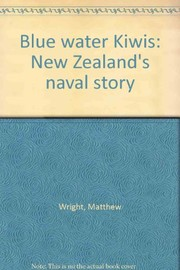 Cover of: Blue water kiwis: New Zealand's naval story