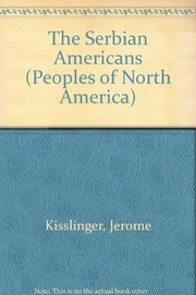 Cover of: The Serbian Americans | Jerome Kisslinger