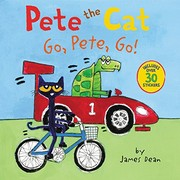 Cover of: Pete the Cat: Go, Pete, Go!