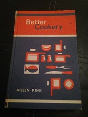 Cover of: Better cookery. | Aileen King