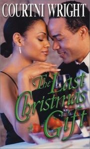 Cover of: The last Christmas gift | Courtni Crump Wright