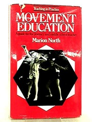 Cover of: Movement education; child development through body motion. | Marion North