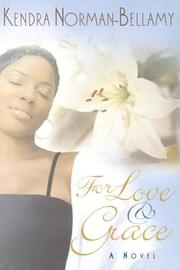Cover of: For love & Grace | Kendra Norman-Bellamy