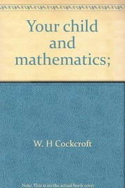 Cover of: Your child and mathematics | W. H. Cockcroft