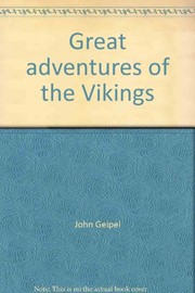Cover of: Great adventures of the Vikings | John Geipel