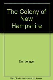 Cover of: The Colony of New Hampshire. | Emil Lengyel