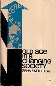 Cover of: Old age in a changing society. | Zena Smith Blau