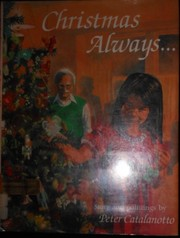 Cover of: Christmas always-- | Peter Catalanotto