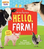 Cover of: ASPCA kids: Hello, Farm!: A Lift-the-Flap Book