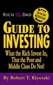 Cover of: Rich Dad's Guide to Investing: What the Rich Invest in, That the Poor and Middle Class Do Not!