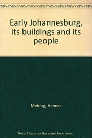 Cover of: Early Johannesburg, its buildings and its people | Hannes Meiring