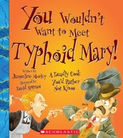 Cover of: You Wouldn't Want to Meet Typhoid Mary!