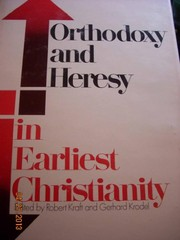 Cover of: Orthodoxy and heresy in earliest Christianity. | Bauer, Walter