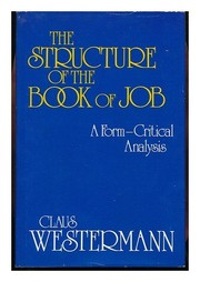 Cover of: The structure of the Book of Job: a form-critical analysis