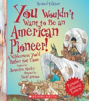 Cover of: You Wouldn't Want to Be an American Pioneer!: A Wilderness You'd Rather Not Tame