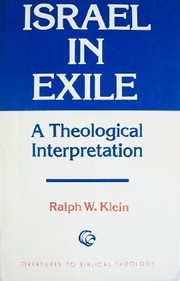 Cover of: Israel in exile, a theological interpretation | Ralph W. Klein
