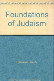 Cover of: Foundations of Judaism: method, teleology, doctrine.