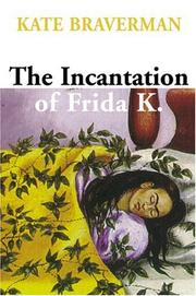 Cover of: The Incantation of Frida K