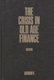 Cover of: The crisis in old age finance | William Withers