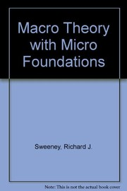 Cover of: A macro theory with micro foundations | Sweeney, Richard J.