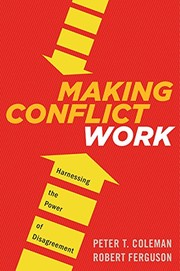 Making Conflict Work: Harnessing the Power of Disagreement