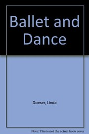 Cover of: Ballet and dance. | Linda Doeser
