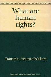 Cover of: What are human rights? | Maurice William Cranston