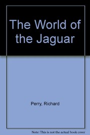 Cover of: The world of the jaguar. | Perry, Richard