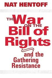 Cover of: The War On The Bill Of Rights - And The Gathering Resistance