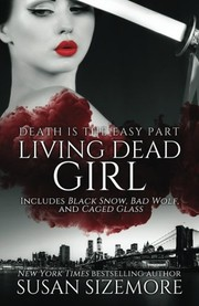 Cover of: Living Dead Girl: Black Snow, Bad Wolf, Caged Glass (Volume 3)