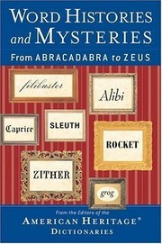 Cover of: Word Histories and Mysteries: From Abracadabra to Zeus |