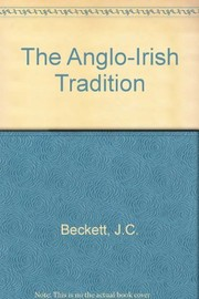 Cover of: The Anglo-Irish tradition | J. C. Beckett