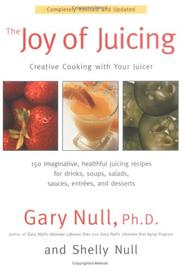 Cover of: The Joy of Juicing | Ph.D., Gary Null