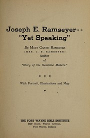 Cover of: Joseph E. Ramseyer--yet speaking | Macy Garth Ramseyer