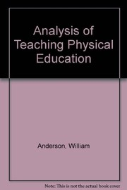 Cover of: Analysis of teaching physical education | Anderson, William G.