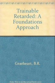 Cover of: The trainable retarded | Bill R. Gearheart