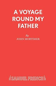 Cover of: A voyage round my father | John Mortimer