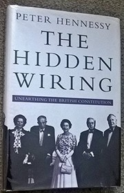 Cover of: The hidden wiring | Peter Hennessy